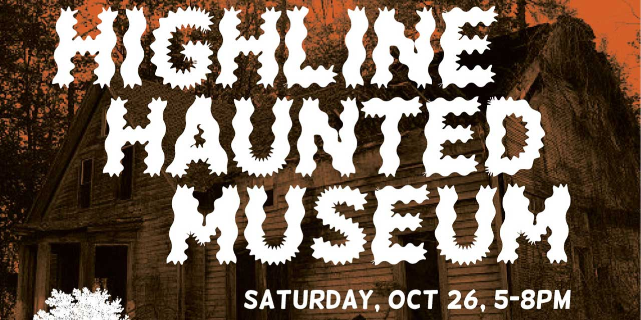 Have a scary fun time at the 'Highline Haunted Museum' this Sat. night
